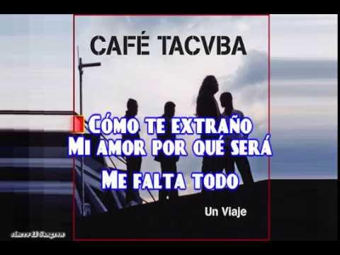 Como te extraño Cafe Tacuba