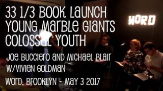 33 1/3 Young Marble Giants - Colossal Youth Book Launch - Word, Brooklyn