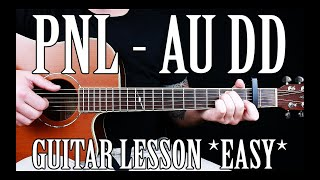 """How To Play """"Au DD"""" By PNL On Guitar *CORRECT WAY*"""