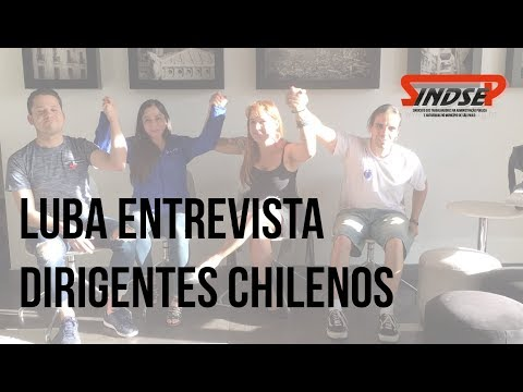 Luba entrevista dirigentes chilenos sobre Reforma da Previdência