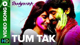 Tum Tak - Full Song - Raanjhanaa