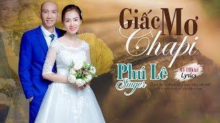 Giấc Mơ Chapi ‣ Phú Lê [ Lyric Video ] #GMCP