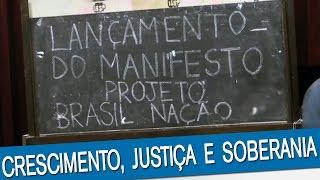 Lançamento Manifesto do Projeto Brasil Nação.