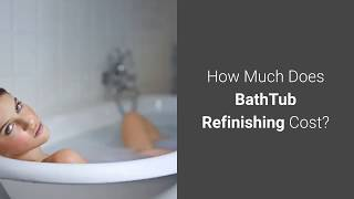 How Much Does BathTub Refinishing Cost?