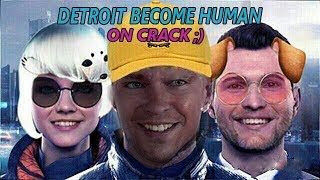 Detroit Become Human on Crack #4 - Funniest DBH Meme Compilation