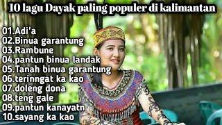 Kumpulan Lagu Dayak Terlaris Di Pulau Borneo
