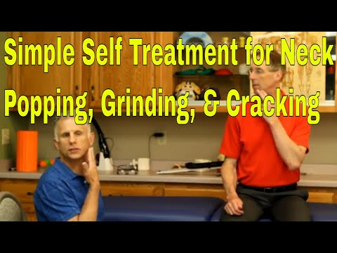 Simple Self Treatment for Neck Popping, Grinding, & Cracking. When Should You Worry?