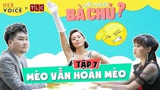 Ai Mới Là Bà Chủ? sitcom - Tập 7: Mèo Vẫn Hoàn Mèo - Kiều Linh, Nam Thư, Puka