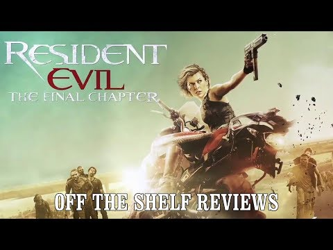 Resident Evil: The Final Chapter Review - Off The Shelf Reviews