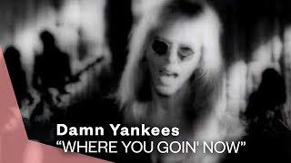Damn Yankees - Where You Goin' Now