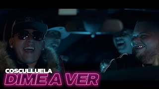 Dime A Ver - Cosculluela  (Video)