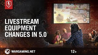 WoT Blitz. Livestream: Equipment changes in 5.0