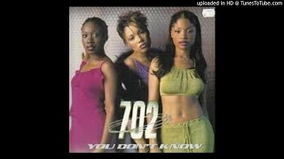 702 - You Don t Know
