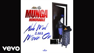 Munga Honorable - Move On (Nah Mad Ova Nuh Gyal Pt.2)