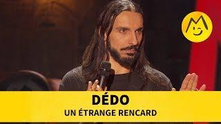 Dédo Un étrange Rencard