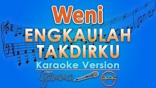 Weni - Engkaulah Takdirku (Karaoke Lirik Tanpa Vokal) By GMusic