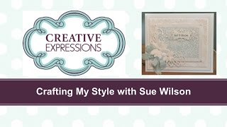 Crafting My Style WIth Sue WIlson - Let It Snow For Creative Expressions.