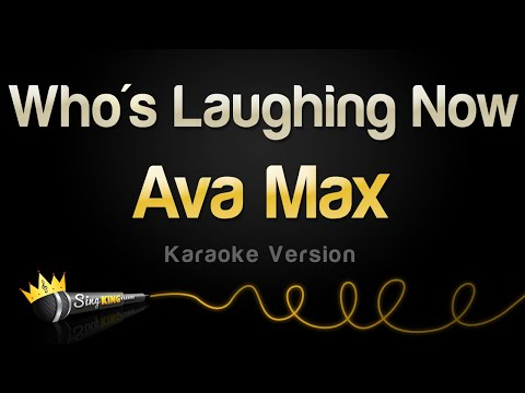 Ava Max – Who's Laughing Now (Karaoke Version)