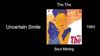 The The - Uncertain Smile - Soul Mining [1983]
