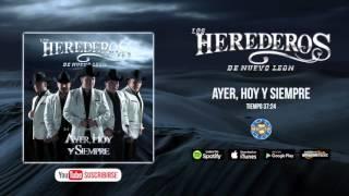 Los Herederos de Nuevo Leon - Ayer, Hoy y Siempre ( Album Completo)