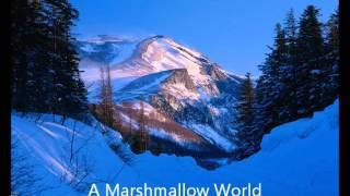 A Marshmallow World