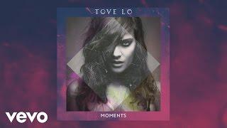 Tove Lo - Moments