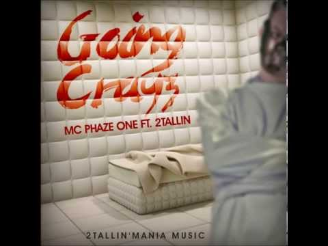 "MC Phaze One - ""GoingCrayz"" - ft. 2TALLIN'"