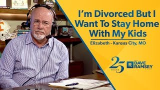 I'm Divorced But I Want To Stay Home With My Kids