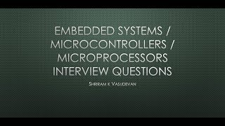 Session - 1 Interview Questions from Embedded Systems, Microprocessor, Microcontrollers -