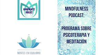 Meditación y Psicoterapia- Mindfulness Podcast by Holistic Fitness