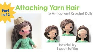 How To Add Yarn Hair To Amigurumi Crochet Dolls With Hair Cap, Part 1 Of 3 || DIY Tutorial