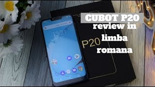 Cubot P20, review in limba romana, telefon cu notch!