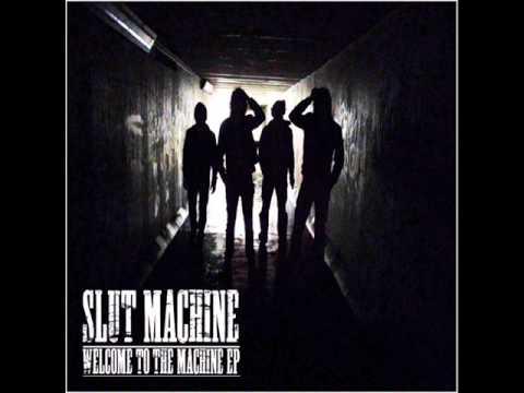 Slut Machine - Welcome to the Machine