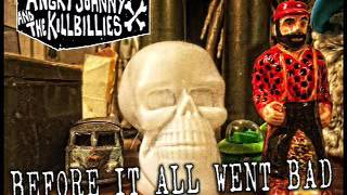 Angry Johnny And The Killbillies-Before It All Went Bad