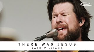ZACH WILLIAMS - There Was Jesus: Song Session