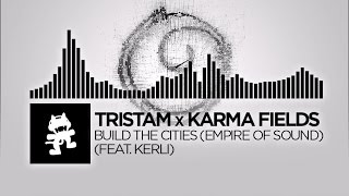 Tristam x Karma Fields - Build The Cities (Empire Of Sound) [feat. Kerli] [Monstercat Release]