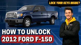 How to Unlock: 2012 Ford F-150 (no keys)