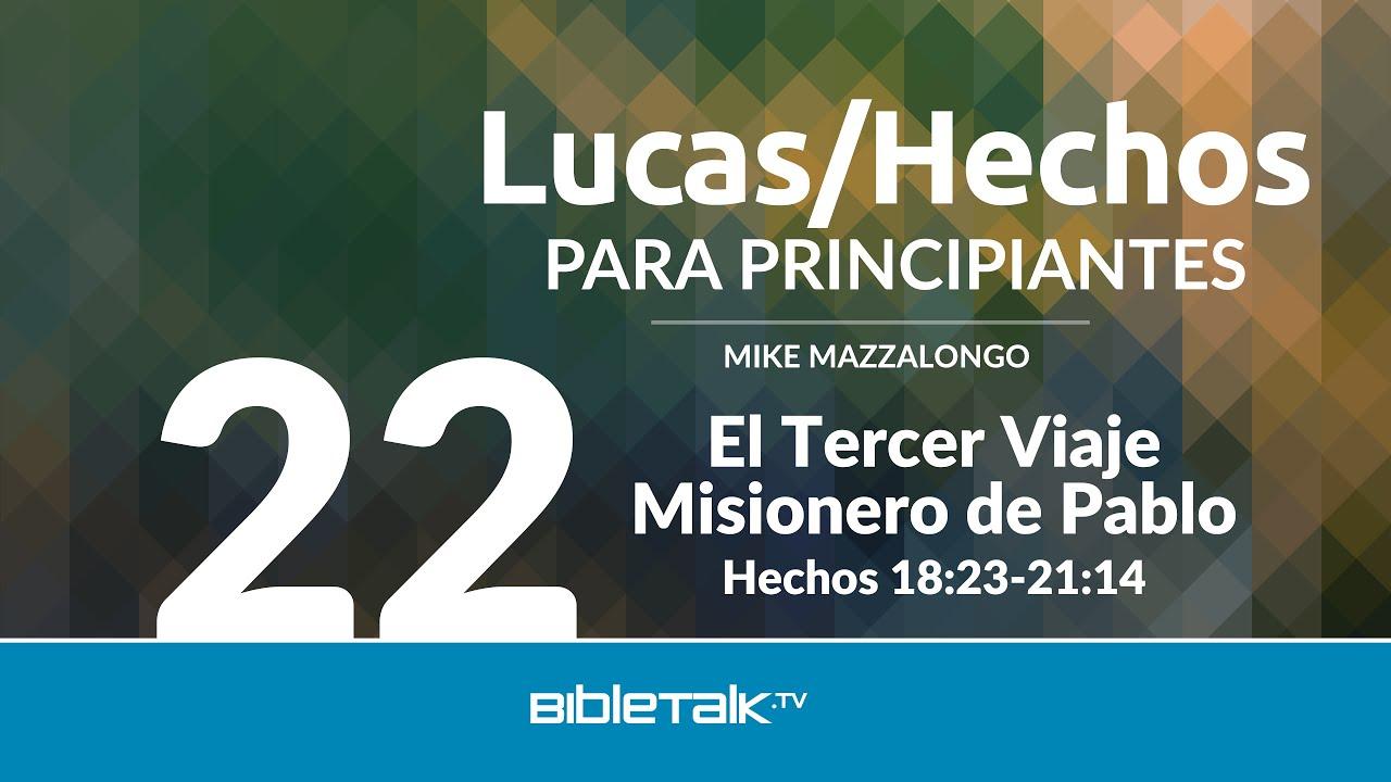 22. El tercer Viaje Misionero de Pablo