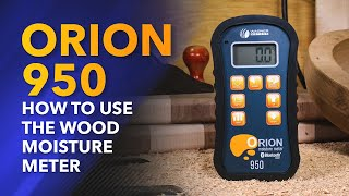 Orion 950: How To Use A Wood Moisture Meter [Training]