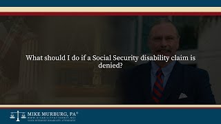 Video thumbnail: What should I do if a Social Security disability claim is denied?