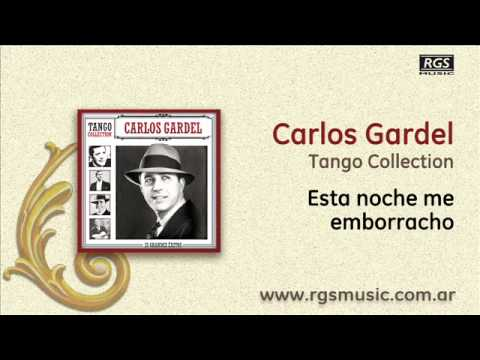 Carlos Gardel - Esta noche me emborracho