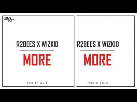 R2bees 'More' Ft. Wizkid (New Music 2016)