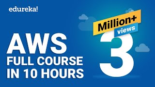 AWS Tutorial For Beginners   AWS Full Course - Learn AWS In 10 Hours   AWS Training   Edureka