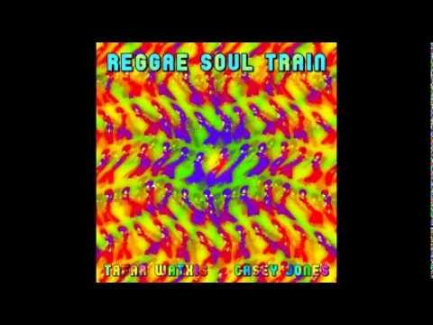 REGGAE SOUL TRAIN BY TAFAR WATKIS AND CASEY JONES