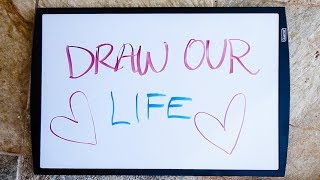 DRAW OUR LIFE/RELATIONSHIP!