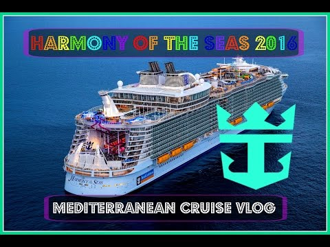 Royal Caribbean: Harmony of the Seas 2016 || Mediterranean Cruise VLOG!