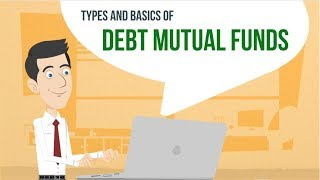 Types And Basics of Debt Mutual Funds