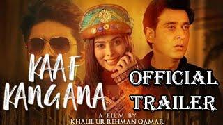 Kaaf Kangana Official Trailer | Khalil Qamar | Sami Khan | Eshaal Fayaz | Neelam Munir