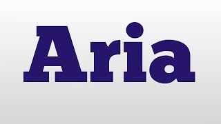 Aria meaning and pronunciation