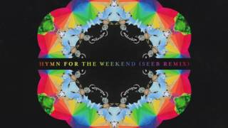 Coldplay   Hymn For The Weekend (Seeb Remix)